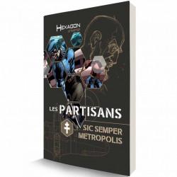 Hexagon Universe : Les Partisans - Sic Semper...