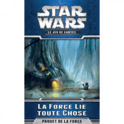Star Wars JCE: La Force Lie Toute Chose