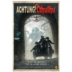 Achtung! Cthulhu - Le Guide du...