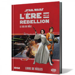 Star Wars : L'Ere de la Rébellion - Livre de...