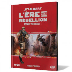 Star Wars : L'Ere de la Rébellion - Assaut sur...