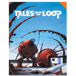 Tales From The Loop : Nos Amies les...