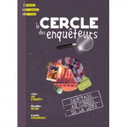 Le Cercle des Enquêteurs : Sabotage au Cirque...